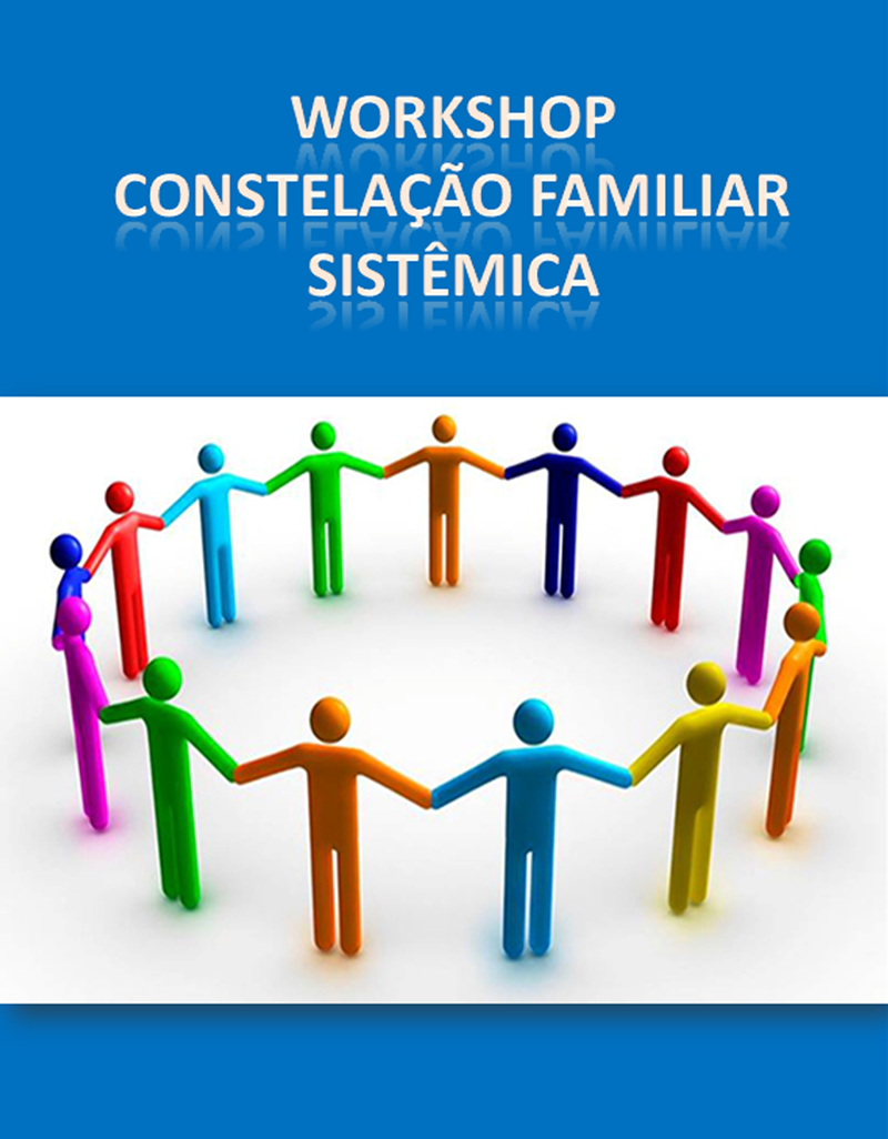 Constelações Familiares Sistêmicas – Regina Moreira Fraga - Terapeuta Transpessoal
